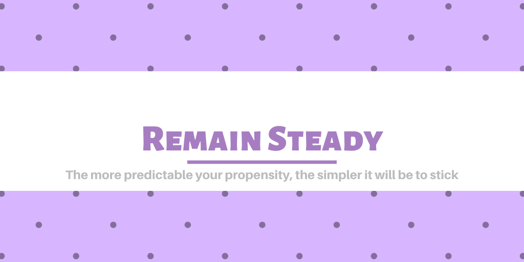 Remain steady